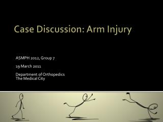 Case Discussion: Arm Injury