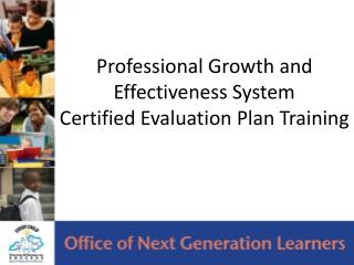 Professional Growth and Effectiveness System Certified Evaluation Plan Training