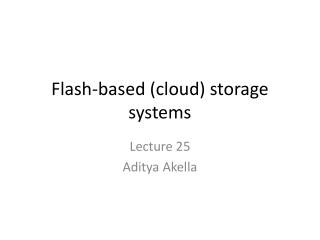 Flash-based (cloud)  storage systems