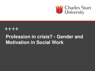 Profession in crisis?  - Gender  and Motivation in Social Work