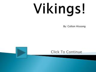 Vikings! By: Colton  Hissong