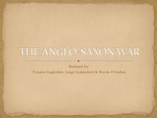 THE ANGLO-SAXON WAR