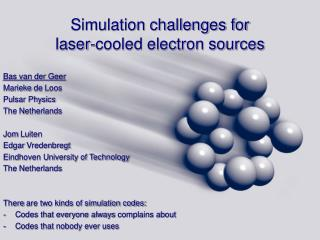 Simulation challenges for laser-cooled electron  sources
