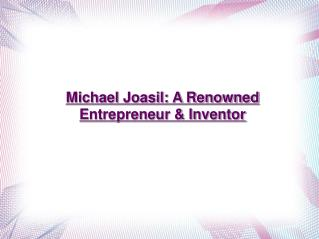 Michael Joasil: A Renowned Entrepreneur