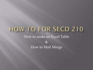 How to for secd 210