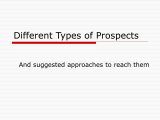 Different Types of Prospects