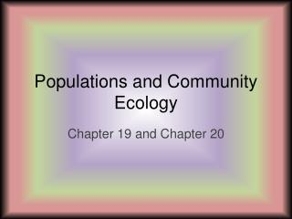 Populations and Community Ecology