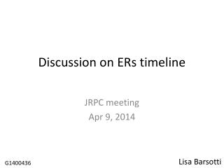 Discussion on ERs timeline