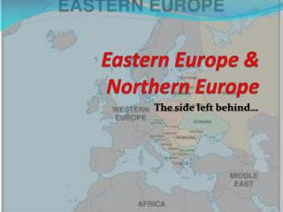 Eastern  Europe & Northern Europe