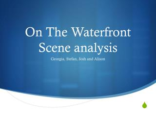 On The Waterfront Scene analysis