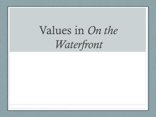 Values in  On the Waterfront