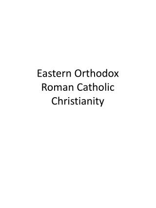 Eastern Orthodox Roman Catholic Christianity