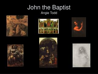 John the Baptist  Angie Todd