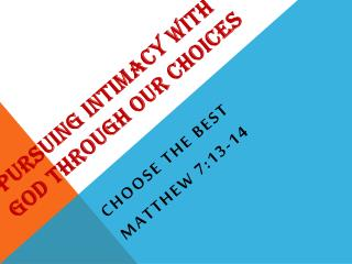 Pursuing intimacy with god through our choices