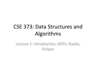 CSE 373: Data Structures and Algorithms