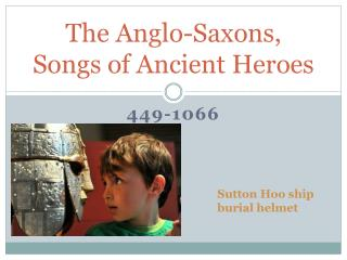 The Anglo-Saxons, Songs of Ancient Heroes