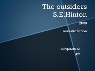 The outsiders S.E.Hinton 2008 realistic fiction
