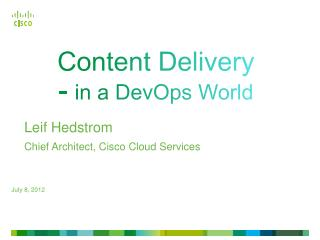 Content Delivery -  in a  DevOps  World
