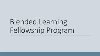 Blended Learning Fellowship  Program