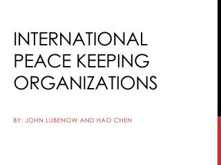 International Peace Keeping Organizations