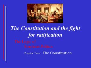 The Constitution and the fight for ratification