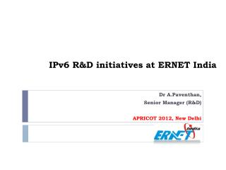 IPv6 R&D initiatives at ERNET India