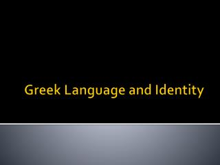 Greek Language and Identity