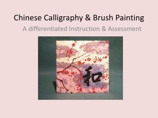 Chinese Calligraphy & Brush Painting
