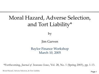 Moral Hazard, Adverse Selection,  and Tort Liability* by Jim Garven Baylor Finance Workshop March 10, 2005