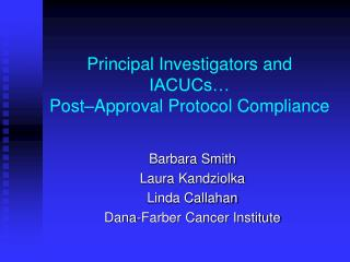 Principal Investigators and IACUCs   Post Approval Protocol Compliance