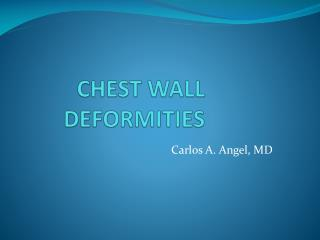 CHEST WALL      DEFORMITIES