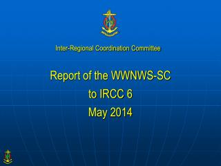 Report of the WWNWS-SC to IRCC 6 May 2014