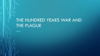The hundred years war and the plague
