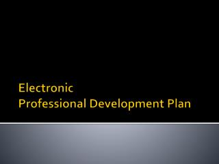 Electronic  Professional Development Plan