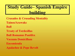 Study Guide– Spanish Empire building