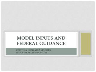 Model Inputs and Federal Guidance
