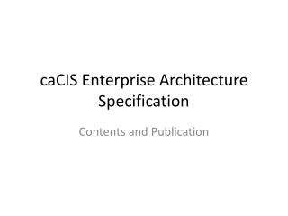 caCIS  Enterprise Architecture Specification