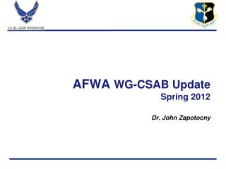 AFWA  WG-CSAB Update Spring 2012 Dr. John Zapotocny