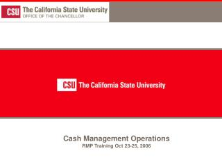 Cash Management Operations RMP Training Oct 23-25, 2006