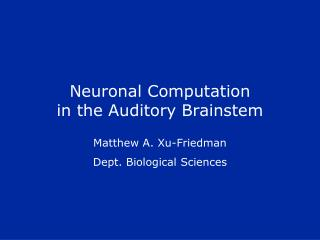 Neuronal Computation in the Auditory Brainstem