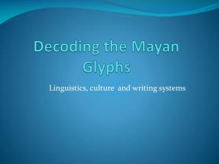 Decoding the Mayan Glyphs