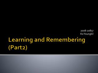 Learning and Remembering (Part2)
