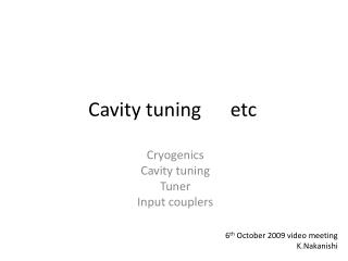 Cavity tuning      etc