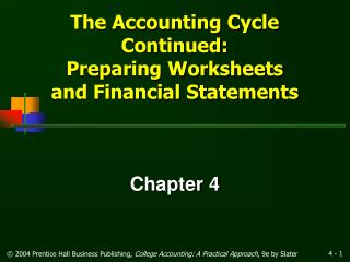 The Accounting Cycle Continued: Preparing Worksheets and Financial Statements