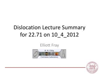 Dislocation Lecture Summary  for 22.71 on 10_4_2012