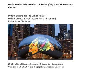 Public Art and Urban Design:  Evolution of Signs and  Placemaking Abstract
