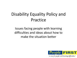 Disability Equality Policy and Practice