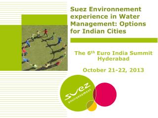 Suez Environnement experience in Water Management: Options for Indian Cities