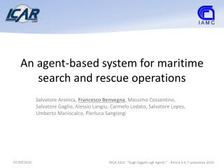 An agent-based system for maritime search  and  rescue  operations