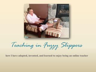 Teaching  in Fuzzy Slippers